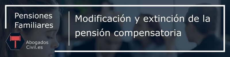 modificacion extincion pension compensatoria